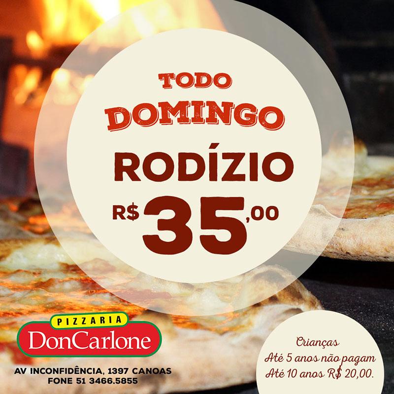 Todo domingo tem rodízio de pizza por R$35,00 na pizzaria Don Carlone