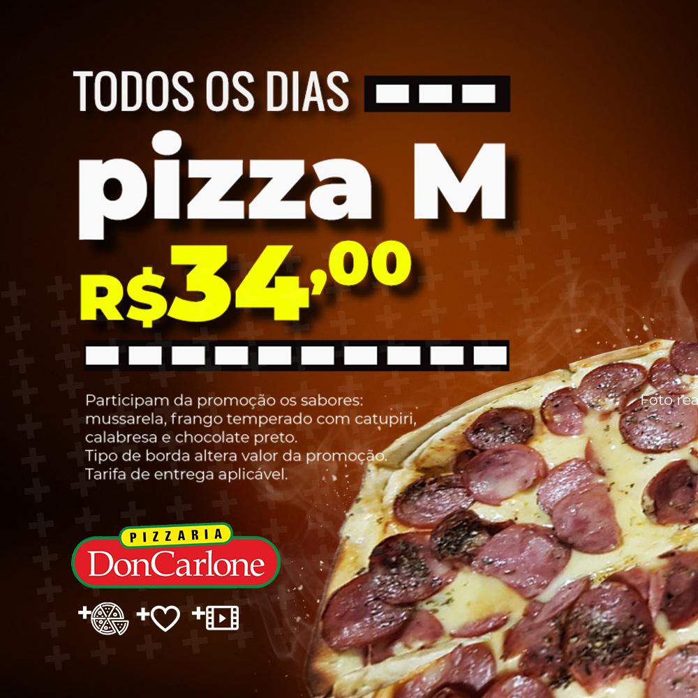 Promoção de todos os dias: pizza M só R$34,00 na Don Carlone